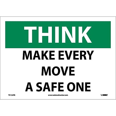 Think, Make Every Move A Safe One, 10X14, Adhesive Vinyl