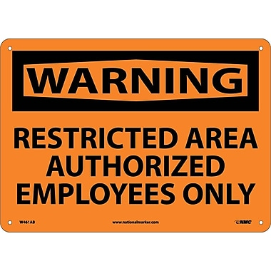 Warning, Restricted Area Authorized Employees Only, 10X14, .040 Aluminum