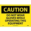Caution, Do Not Wear Gloves While Operating This Equipment, 10X14, Adhesive Vinyl