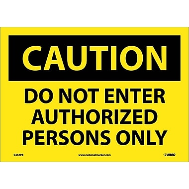 Caution, Do Not Enter Authorized Persons Only, 10X14, Adhesive Vinyl