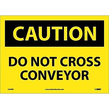 Caution, Do Not Cross Conveyor, 10X14, Adhesive Vinyl