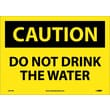 Caution, Do Not Drink The Water, 10X14, Adhesive Vinyl