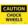 Caution, Chock Wheels, 10X14, Adhesive Vinyl
