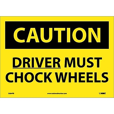 Caution, Driver Must Chock Wheels, 10X14, Adhesive Vinyl