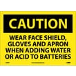 Caution, Wear Face Shield Gloves And Apron When Adding Water Or Acid To Batteries, 10X14, Adhesive Vinyl