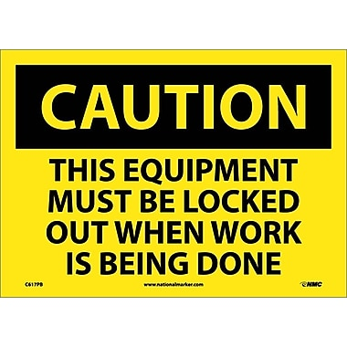 Caution, This Equipment Must Be Locked Out When Work Is Being Done, 10