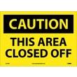 Caution, This Area Closed Off, 10X14, Adhesive Vinyl