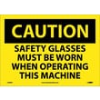 Caution, Safety Glasses Must Be Worn When Operating This Machine, 10X14, Adhesive Vinyl