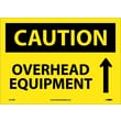 Caution, Overhead Equipment, Up Arrow, Graphic, 10X14, Adhesive Vinyl