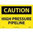 Caution, High Pressure Pipeline, 10X14, Adhesive Vinyl