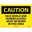 Caution, Face Shield And Rubber Gloves Must Be Worn In This Area, 10X14, Adhesive Vinyl