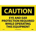 Caution, Eye And Ear Protection Required While Operating This Equipment, 10X14, Adhesive Vinyl