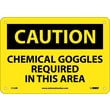 Caution, Chemical Goggles Required In This Area, 7X10, Rigid Plastic