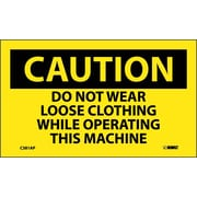 Caution, Do Not Wear Loose Clothing While Operating This Machine, 3X5, Adhesive Vinyl, 5/Pk