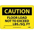 Caution, Floor Load Not To Exceed _____Lbs/Sq. Ft, 7X10, Rigid Plastic