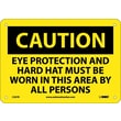 Caution, Eye Protection And Hard Hat Must Be Worn, 7X10, Rigid Plastic