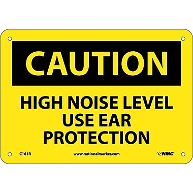 Caution, High Noise Level Use Ear Protection, 7X10, Rigid Plastic