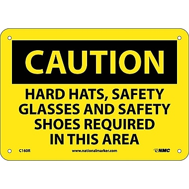 Caution, Hard Hats Safety Glasses And Safety Shoes Required In This Area, 7