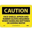 Caution, Face Shield Apron And Rubber Gloves Required, 7X10, Rigid Plastic