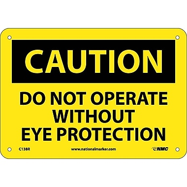 Caution, Do Not Operate Without Eye Protection, 7X10, Rigid Plastic
