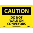 Caution, Do Not Walk On Conveyors, 7X10, Rigid Plastic