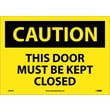 Caution, This Door Must Be Kept Closed, 10X14, Adhesive Vinyl