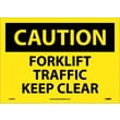 Caution, Forklift Traffic Keep Clear, 10X14, Adhesive Vinyl
