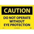 Caution, Do Not Operate Without Eye Protection, 10X14, Adhesive Vinyl