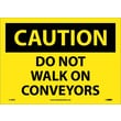 Caution, Do Not Walk On Conveyors, 10X14, Adhesive Vinyl