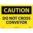 Caution, Do Not Cross Conveyor, 10X14, Rigid Plastic