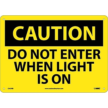 Caution, Do Not Enter When Light Is On, 10X14, Rigid Plastic