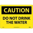 Caution, Do Not Drink The Water, 10X14, Rigid Plastic