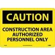 Caution, Construction Area Authorized Personnel Only, 10X14, Rigid Plastic