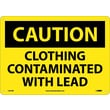 Caution, Clothing Contaminated With Lead, 10X14, Rigid Plastic
