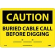 Caution, Buried Cable Call Before Digging __-__-__, 10X14, Rigid Plastic