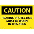 Caution, Hearing Protection Must Be Worn In This Area, 10X14, Rigid Plastic