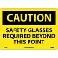 Caution, Safety Glasses Required Beyond This Point, 10X14, Rigid Plastic