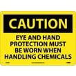 Caution, Eye And Hand Protection Must Be Worn When Handling Chemicals, 10X14, Rigid Plastic