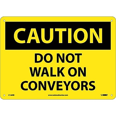 Caution, Do Not Walk On Conveyors, 10X14, Rigid Plastic