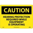 Caution, Hearing Protection Required While Equipment Is Operating, 10X14, Rigid Plastic