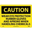 Caution, Wear Eye Protection Rubber Gloves And Aprons When Handling Chemicals, 10X14, Rigid Plastic