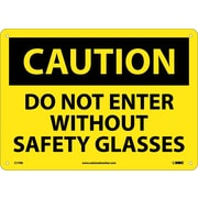 Caution, Do Not Enter Without Safety Glasses, 10X14, Rigid Plastic
