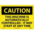 Caution, This Machine Is Automatically Controlled It Mat Start At Any Time, 10X14, Rigid Plastic