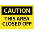 Caution, This Area Closed Off, 10X14, Rigid Plastic