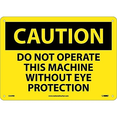 Caution, Do Not Operate This Machine Without Eye Protection, 10X14, Rigid Plastic
