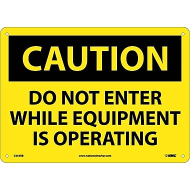 Caution, Do Not Enter While Equipment Is Operating, 10X14, Rigid Plastic