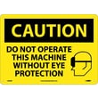 Caution, Do Not Operate This Machine Without Eye Protection, Graphic, 10X14, Rigid Plastic