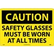 Caution, Safety Glasses Must Be Worn At All Times, 14X20, Rigid Plastic