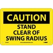 Caution, Stand Clear Of Swing Radius, 7X10, .040 Aluminum
