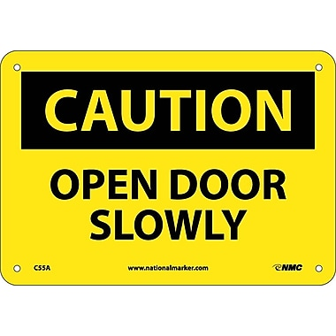Caution, Open Door Slowly, 7X10, .040 Aluminum